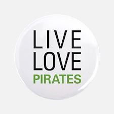 """Live Love Pirates 3.5"""" Button"""