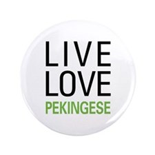 "Live Love Pekingese 3.5"" Button"