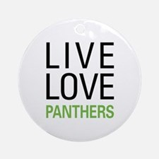 Live Love Panthers Ornament (Round)