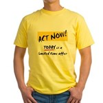 Act Now - Yellow T-Shirt