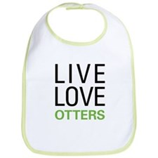 Live Love Otters Bib