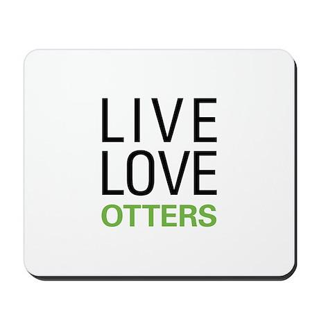 Live Love Otters Mousepad