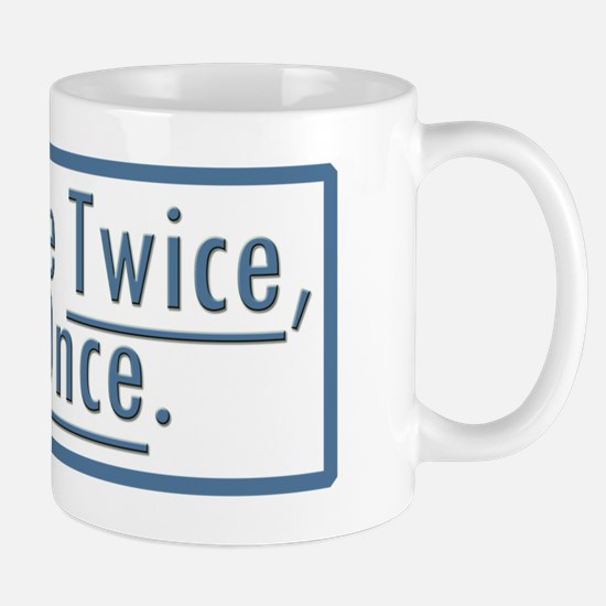 Measure Twice, Cut Once Mug