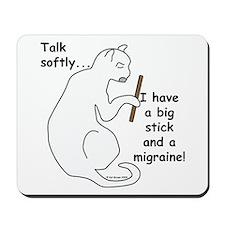 Big Stick & Migraine Mousepad