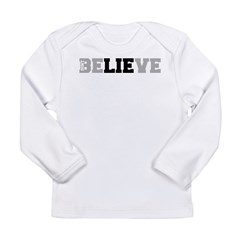 Don't Believe The Lie Long Sleeve Infant T-Shirt
