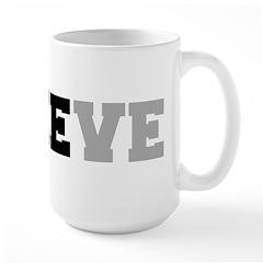 Don't Believe The Lie Mug