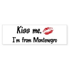 Kiss Me: Montenegro Bumper Bumper Sticker