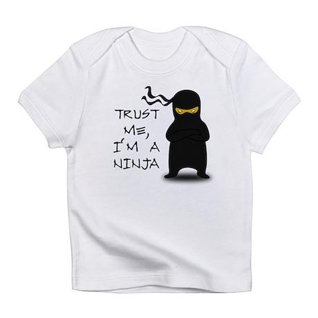 Trust Me, I'm A Ninja Infant T-Shirt