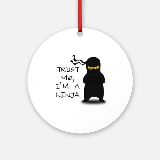 Trust Me, I'm A Ninja Ornament (Round)