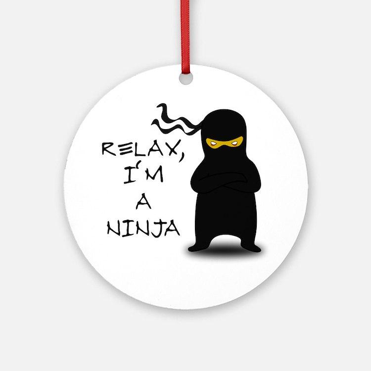 Relax, I'm a Ninja Ornament (Round)