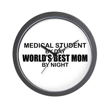 World's Best Mom - MED STUDENT Wall Clock