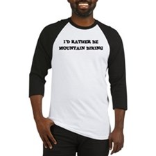 Rather be Mountain Biking Baseball Jersey