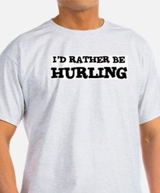 Rather be Hurling Ash Grey T-Shirt