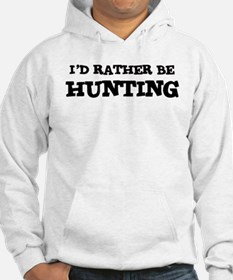 Rather be Hunting Hoodie