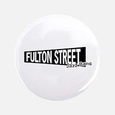 "Fulton Street 3.5"" Button"