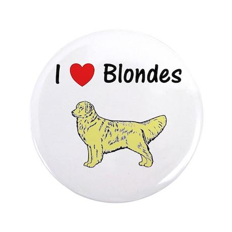 """Love Blondes 3.5"""" Button"""