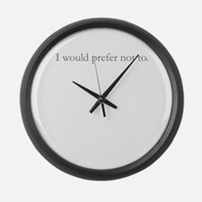 I'd prefer not to. Large Wall Clock
