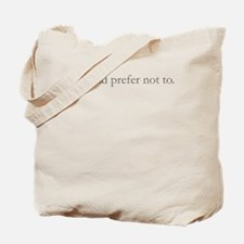I'd prefer not to. Tote Bag
