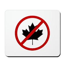 Anti Canadians Mousepad