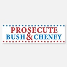 Prosecute Bush&Cheney Bumper Bumper Sticker