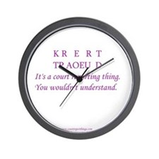 You wouldn't understand Wall Clock