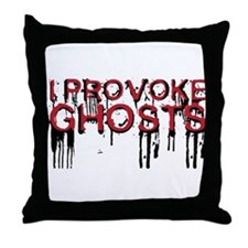 I Provoke Ghosts Throw Pillow
