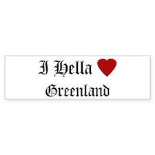 Hella Love Greenland Bumper Bumper Sticker