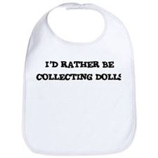 Rather be Collecting Dolls Bib