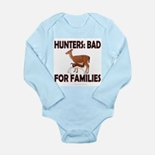 Hunters: Bad for families Long Sleeve Infant Bodys