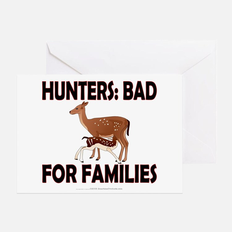 Hunters: Bad for families Greeting Card