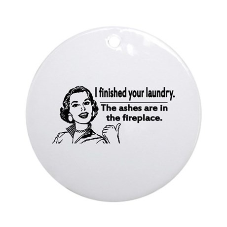 Your laundry is finished... Ornament (Round)