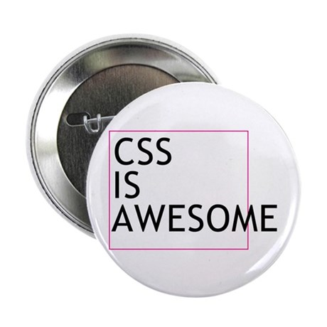 """CSS is Awesome 2.25"""" Button"""