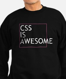 CSS is Awesome Sweatshirt (dark)