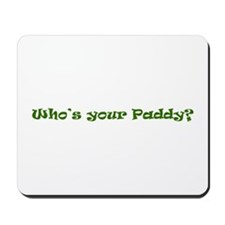 Who's your Paddy? Irish Shamrock Mousepad