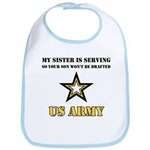 My Sister is serving - Army Bib