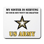 My Sister is serving - Army Mousepad
