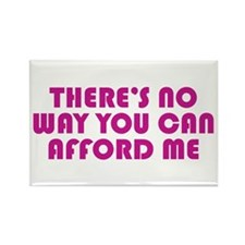 You Can't Afford Me Rectangle Magnet (100 pack)