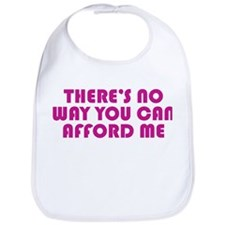 You Can't Afford Me Bib