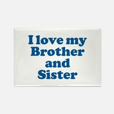 I Love My Brother and Sister Rectangle Magnet