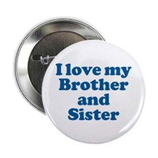"""I Love My Brother and Sister 2.25"""" Button (10 pack"""