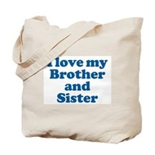 I Love My Brother and Sister Tote Bag