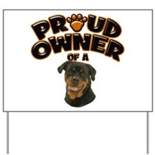 Proud Owner of a Rottweiler Yard Sign