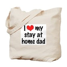 I Love My Stay At Home Dad Tote Bag