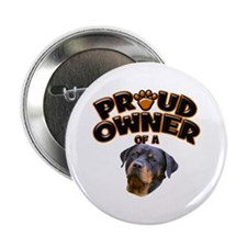 "Proud Owner of a Rottweiler 2 2.25"" Button"