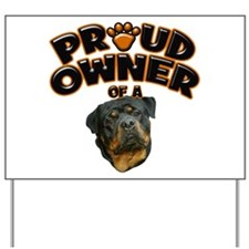 Proud Owner of a Rottweiler 3 Yard Sign