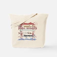 Real Heroes Tote Bag