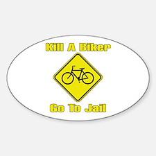 Kill A Biker, Go To Jail Oval Decal