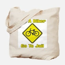 Kill A Biker, Go To Jail Tote Bag