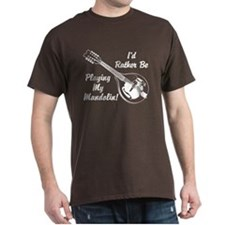 Rather Be Playing My Mandolin T-Shirt