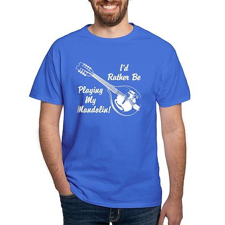Rather Be Playing My Mandolin Dark T-Shirt